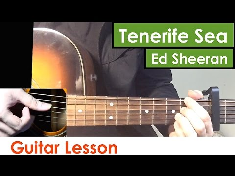 Tenerife Sea - Ed Sheeran | Guitar Lesson (Tutorial) Chords