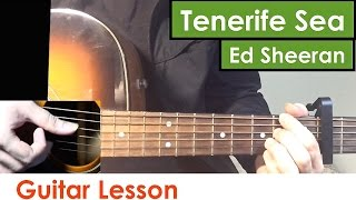 Baixar Tenerife Sea - Ed Sheeran   Guitar Lesson (Tutorial) Chords