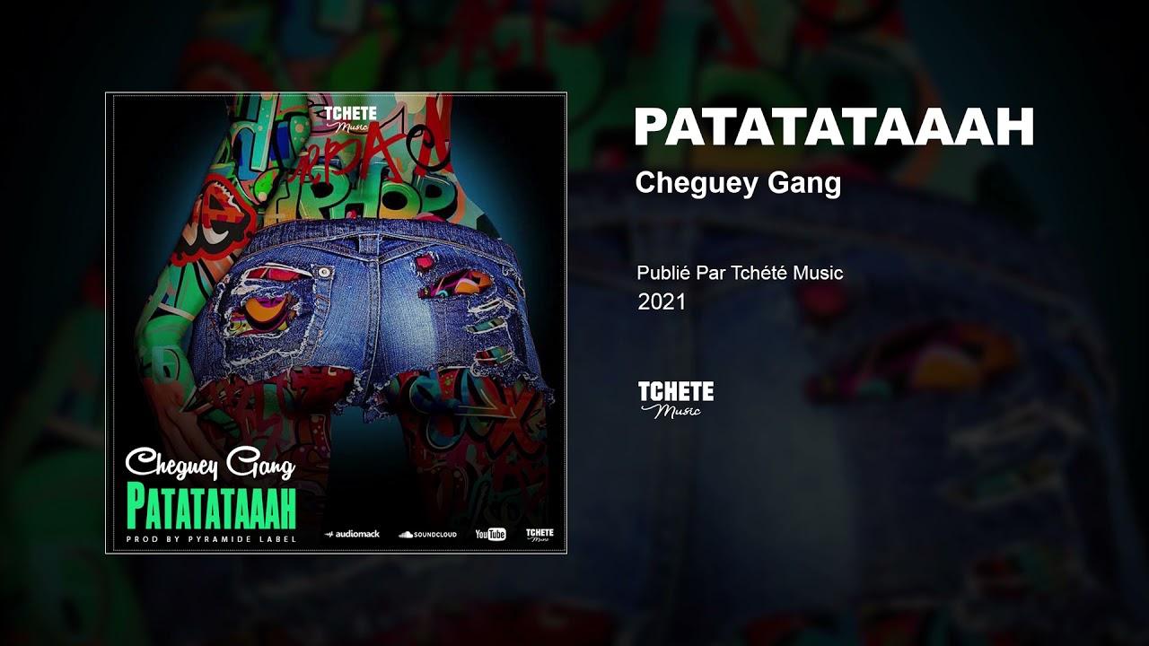CHEGUEY - PATATATAAAH