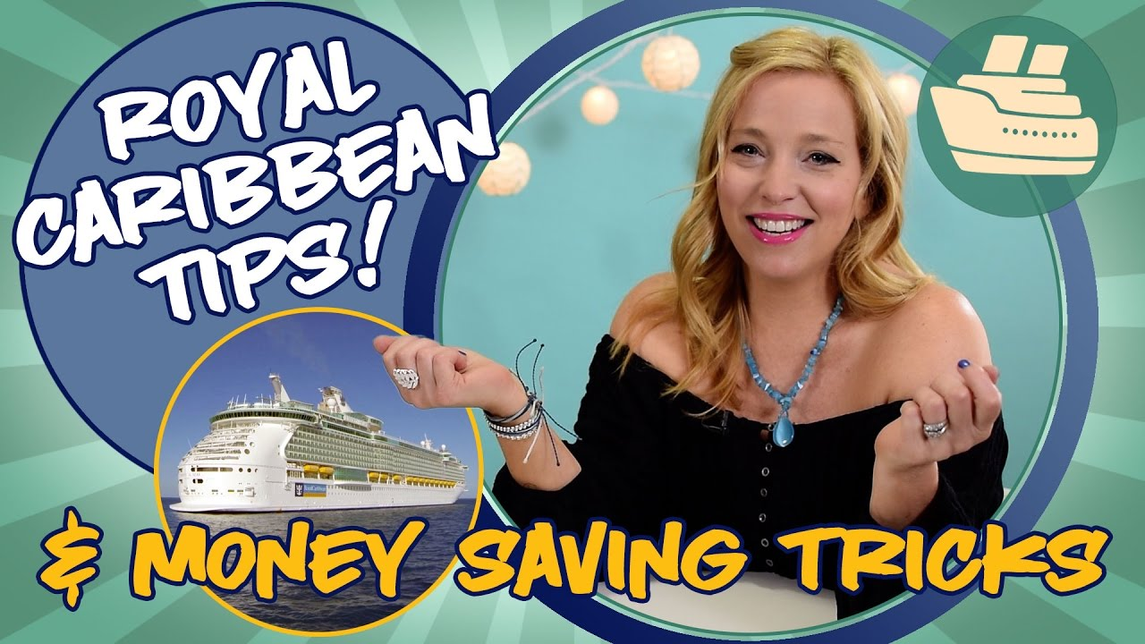 Royal Caribbean Tips and Money Saving Tricks