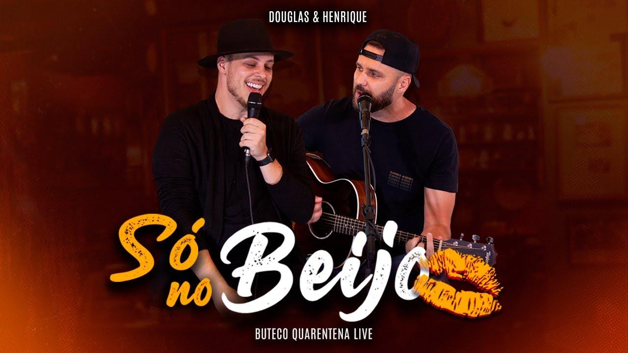 Douglas e Henrique - Só No Beijo (BUTECO QUARENTENA LIVE)