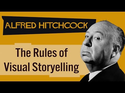 Alfred Hitchcock: The Rules of Visual Storytelling