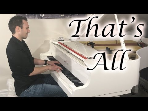 That's All - Romantic Jazz Piano by Jonny May