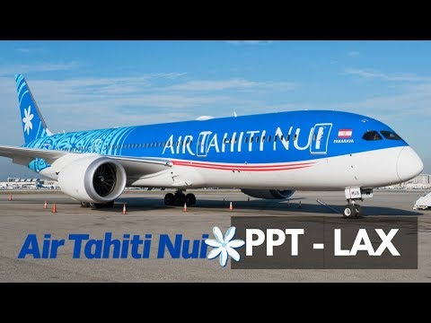 FLIGHT REPORT | AIR TAHITI NUI BOEING 787-9 | TAHITI - LOS ANGELES