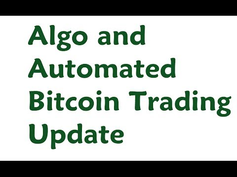 Bitcoin Algo and Automated Trading Update
