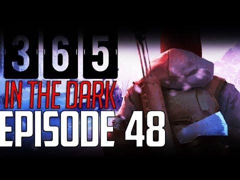 Let's Play THE LONG DARK || A YEAR IN THE DARK || Episode 48
