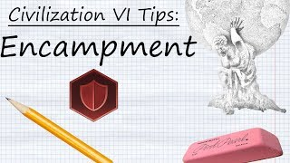 Civilization VI Tips: Encampment Districts