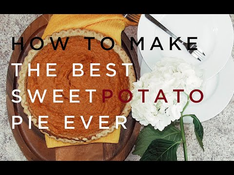 How to make the best Sweet Potato Pie Ever - YouTube
