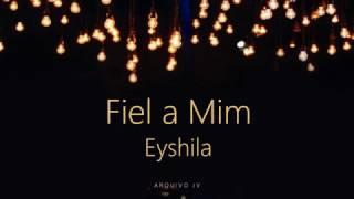 Eyshila Fiel a Mim Playback com LETRA.mp3