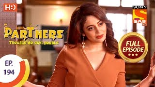 Partners Trouble Ho Gayi Double - Ep 194 - Full Episode - 24th August, 2018