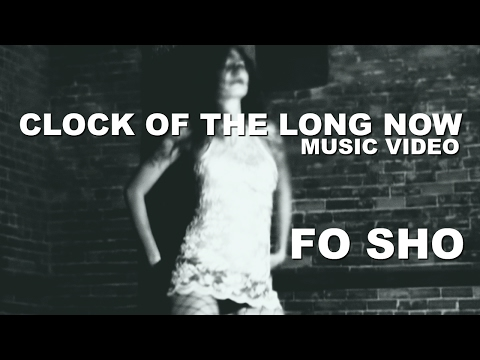 Clock Of The Long Now - Fo Sho