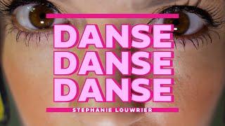 STEPHANIE LOUWRIER | DANSE DANSE DANSE