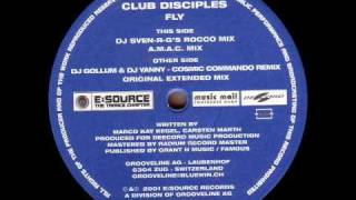 Club Disciples - Fly (DJ Gollum & DJ Yanny Cosmic Commando Remix)