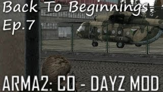 ArmA 2: DayZ Mod - Back To Beginnings Ep.7