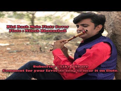 Kisi Raah Mein  Flute Cover  By Nilesh Bhanushali