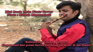 Kisi Raah Mein | Flute Cover | by Nilesh Bhanushali