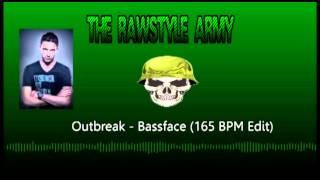 Outbreak - Bassface (165 BPM edit)