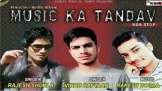 Music Ka Tandav   Latest Pahari Song   Rajesh Shukla & Vinod Raftaar   DJ Nonstop   DJ RockerZ
