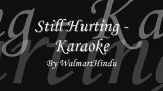 Still Hurting - Karaoke