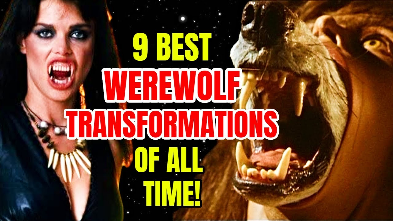 Top 9 Best Werewolf Transformations That Will Blow Your Mind