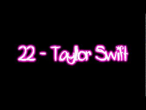 Taylor Swift - 22 (Lyrics) :)