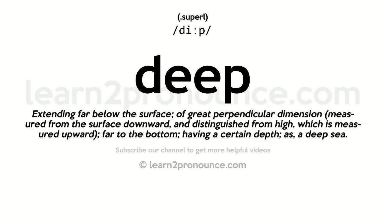 Pronunciation of Deep  Definition of Deep