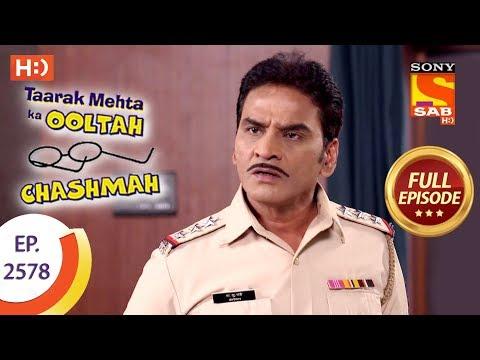 Taarak Mehta Ka Ooltah Chashmah – Ep 2578 – Full Episode – 17th October, 2018