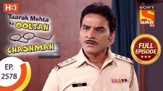 Taarak Mehta Ka Ooltah Chashmah - Ep 2578 - Full Episode - 17th October, 2018