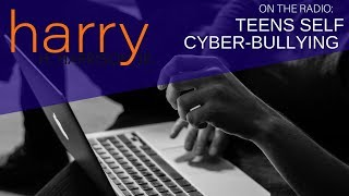 Teens Self Cyber-Bullying | Harry Harrison Jr., Parenting Expert