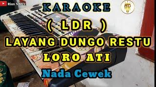 LAYANG DUNGO RESTU ( LDR ) LORO ATI - KARAOKE DANGDUT KOPLO PA700 [ D Minor NADA CEWEK ]