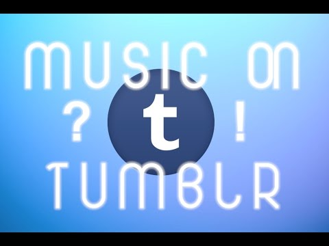 How to add music to your Tumblr [ 2016 ]
