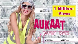 Baixar Aukaat Mein Reh - Official Music Video by Mukkta K