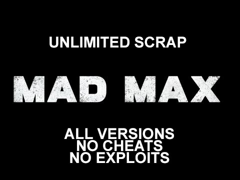 <b>Mad Max</b> Unlimited Scrap Chest ALL VERSIONS of the <b>Game</b>. - YouTube