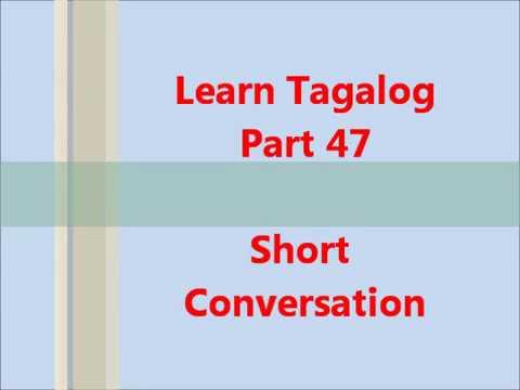 Learn Tagalog, Part 47 - Short Conversation