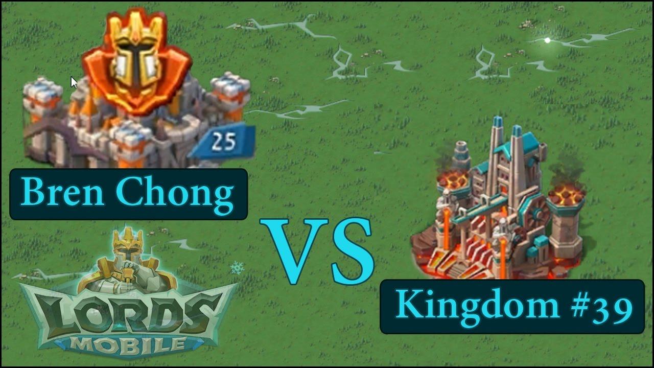 Bren Chong VS Kingdom 39 - Lords Mobile