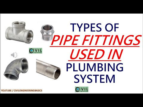 PIPE FITTING USED IN PLUMBING SYSTEMS    BASIC PLUMBING FITTINGS USED IN HOUSE