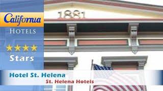 Hotel St. Helena, St. Helena Hotels - California