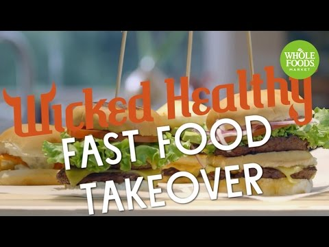 Wicked Healthy Fast Food Takeover l Whole Foods Market