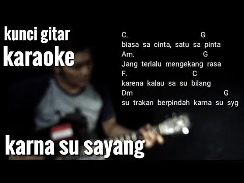 Karna Su Sayang Kunci Gitar Karoke Akustik Free Download