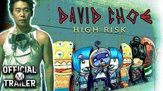 DAVID CHOE: HIGH RISK - PORN (2015)   Official Trailer