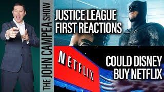 Justice League Reactions, Should Disney Buy Netflix - The John Campea Show
