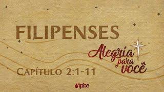 Alegria Para Você | Filipenses 2:1-11 - Rennan Dias