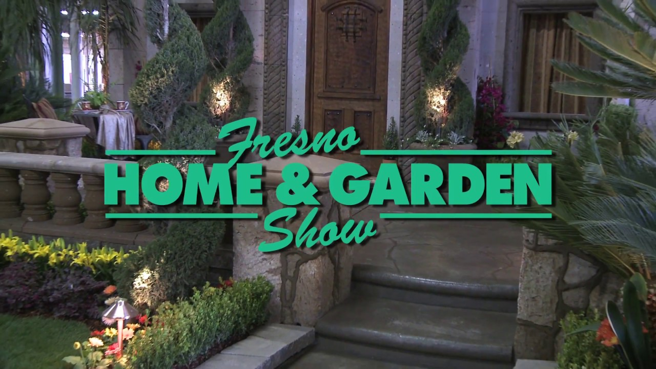 Fresno Home Garden Show March 3 5 2017 Youtube