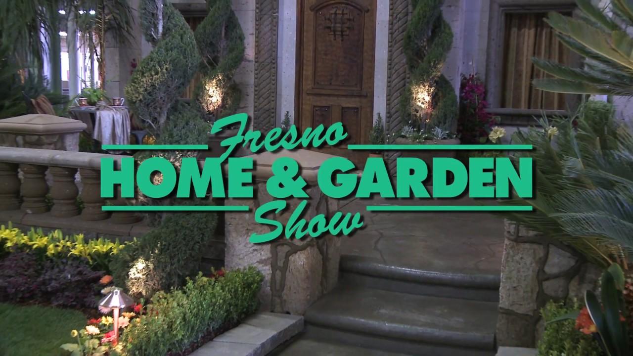 Fresno Home U0026 Garden Show March 3 5, 2017