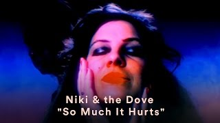 """Niki & the Dove - """"So Much It Hurts"""" (Official Music Video)"""
