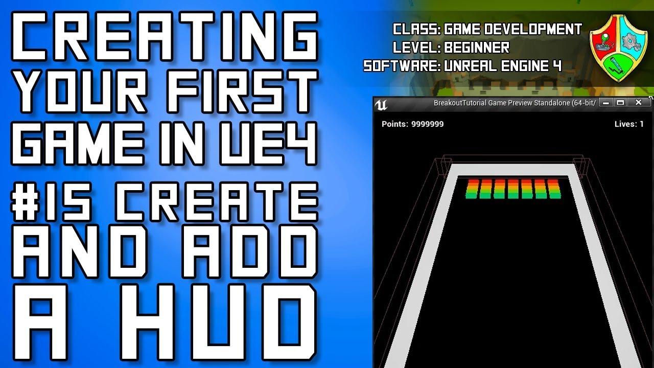 #15 Create a HUD Using a Widget Blueprint | UE4 Blueprint Tutorial for  Beginners