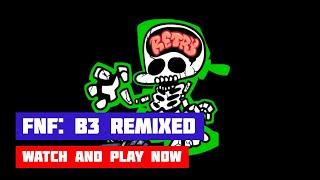 Friday Night Funkin': B3 REMIXED · Game · Gameplay