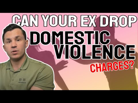 Can Your Ex Drop Domestic Violence Charges Against You? - R&R Law Group