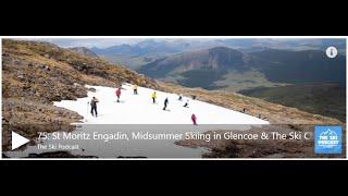 Episode 75: St Moritz, Midsumm…