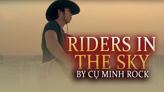 Riders in the sky - Cụ Minh Rock